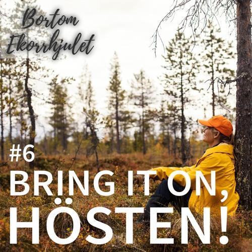 6. Bring it on, hösten!
