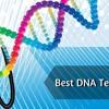 Best Dna Ancestry Test Kit Reviews