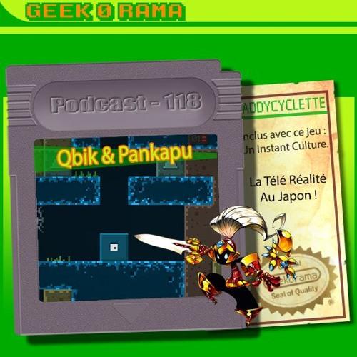 Episode 118 Geek'O'rama - Qbik & Pankapu   #Culture : La télé réalité au Japon