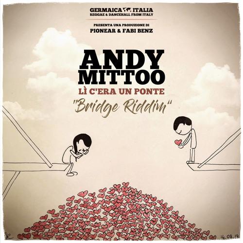 Andy Mittoo - Lì c'era un ponte (Germaica Italia 2018)