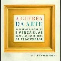 6 LIVRO 1 P3, RESISTÊNCIA, DEFININDO O INIMIGO, A GUERRA DA ARTE, STEVEN PRESSFIELD