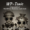 #322 WP-Tonic Round-Table Show August 24th at 8:30am PST