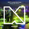 Unity & Dexter King - Make Me Right [Out Now!]
