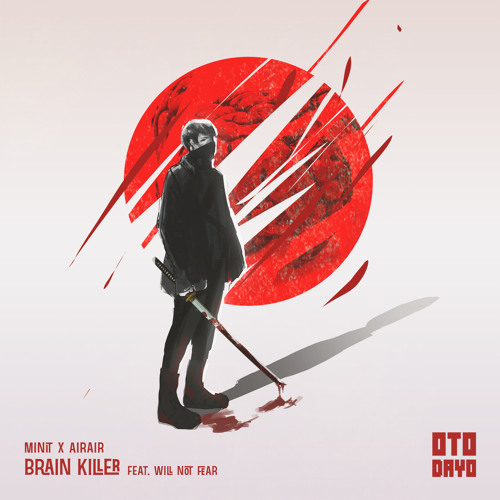 Brain Killer (w/ Minit, AIRAIR) [OTODAYO Records]