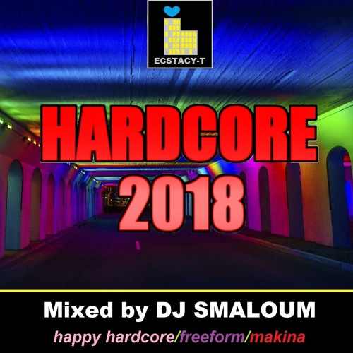 HARDCORE 2018 (mixed by DJ SMALOUM)