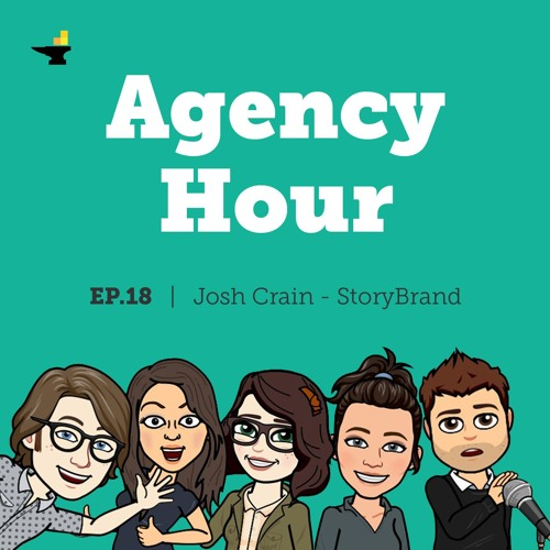 Josh Crain - StoryBrand, Clarify Your Message - Episode 18