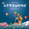 Stacky Corp And Mista Don T Play Afromoon Mix Mp3