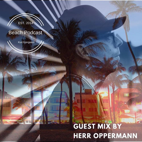 Beach Podcast Guest Mix by Herr Oppermann