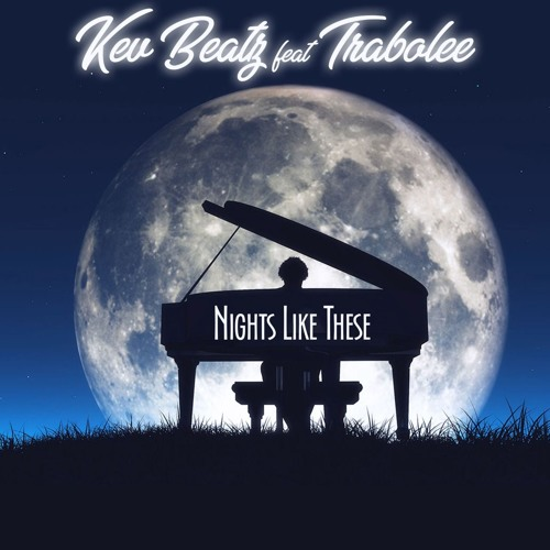 Nights Like These - Kev Beatz Ft Trabolee