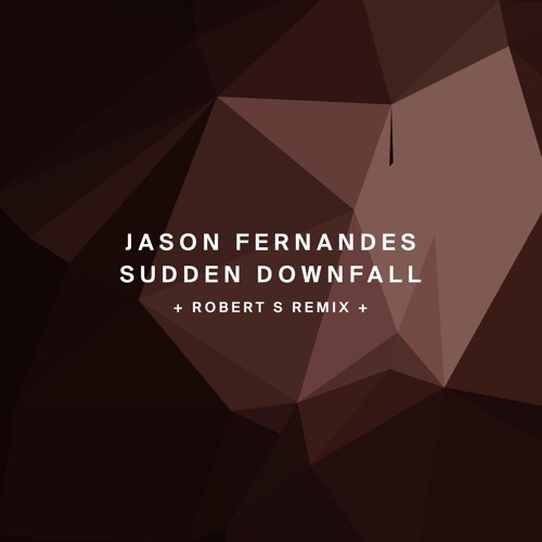 !134 : Jason Fernandes - Sudden Downfall (Robert S Remix)