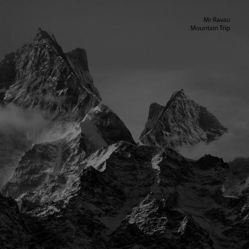 Ravau - Mountain Trip (REVERSAL OF CONTINGENCY INTO NECESSITY )