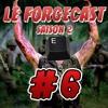 Download LE FORGECAST [S02E06] • Ta bite et ta touche E Mp3