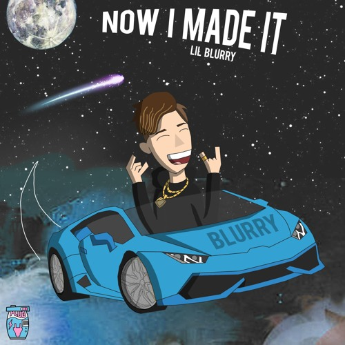Lil Blurry - Now I Made It (Prod. Fly Melodies)