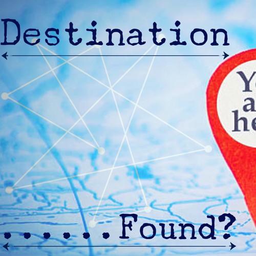 Destination... Found?