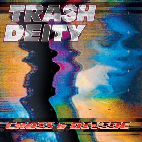 Trash Deity - Cross & Divide