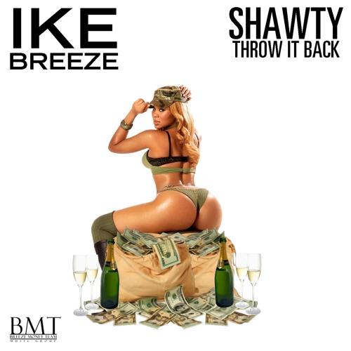 Shawty Throw It Back By Ike Breeze