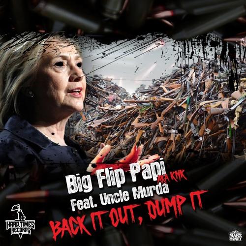 """Big Flip Papi feat. Uncle Murda """"Back It Out, Dump It"""""""