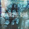 Do You Feel Alive (DYFA)