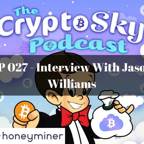 EP 027 - Interview With Jason Williams