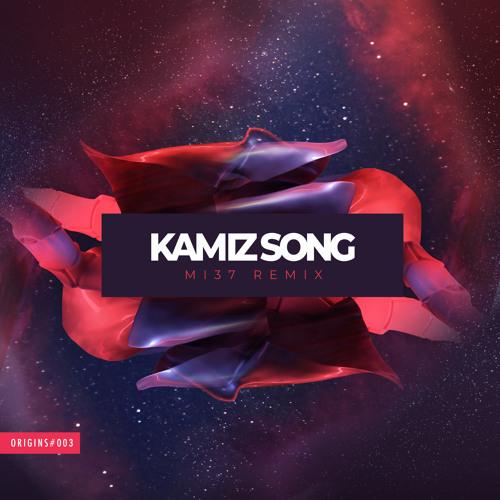 Kamiz - Kamiz Song (MI37 Remix)