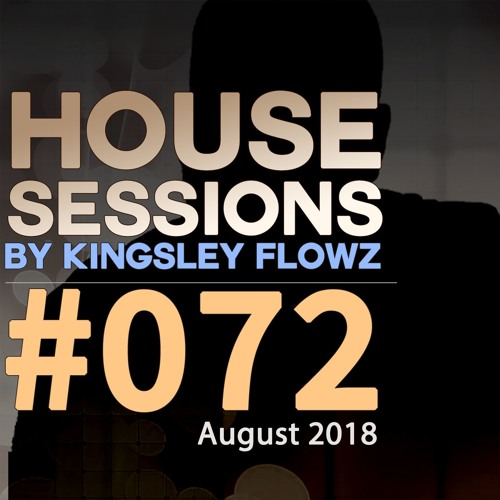 House Sessions #72 - August 2018