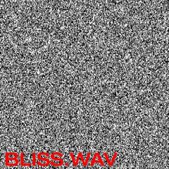 Bliss.wav