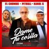 Pitbull Ei Chombo And Karol G Dame Tu Cosita Remix Ft Cutty Ranks Mp3