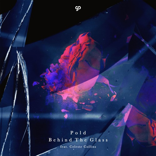 Pold - Behind The Glass (feat. Celeste Collins)