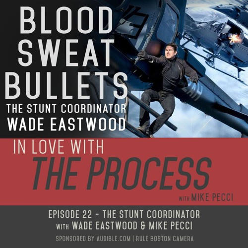 EP22 | Blood, Sweat and Bullets | Stuntman(feat. Wade Eastwood)
