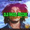 60s,70s,80s,90s Old School Reggae Mix - Bob Marley,Dennis Brown,Buju Banton,Garnet Silk & Many More