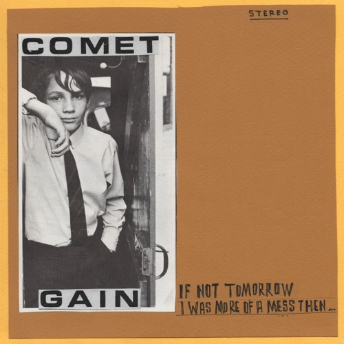 Comet Gain - If Not Tomorrow / I Was More Of A Mess Then (Preview)