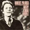 Robert Palmer - Every Kinda People (PH Jazzy Re - Edit)