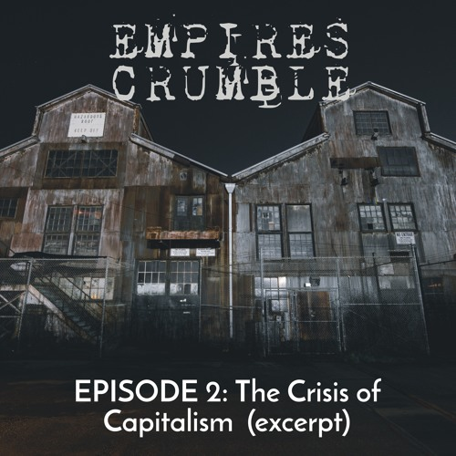 Episode 2--Capitalism's Crisis