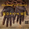 Guttafotimez W O R K I N M E Freestyle Mp3