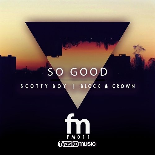 So Good - Scotty Boy, Block & Crown