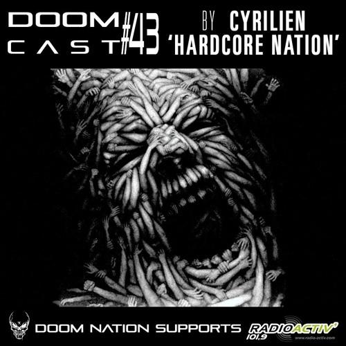 DOOMCAST#43 By CYRILIEN 'Hardcore Nation'