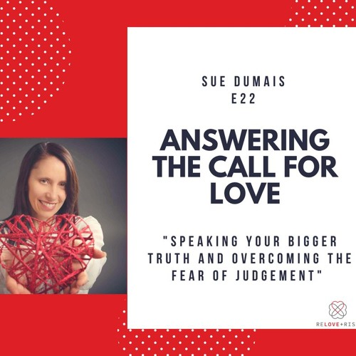 e022 - Sue Dumais - Answering The Call For Love
