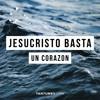 Jesuscristo basta - Un Corazon Portada del disco