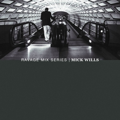 Ravage Mix Series 074 | Mick Wills