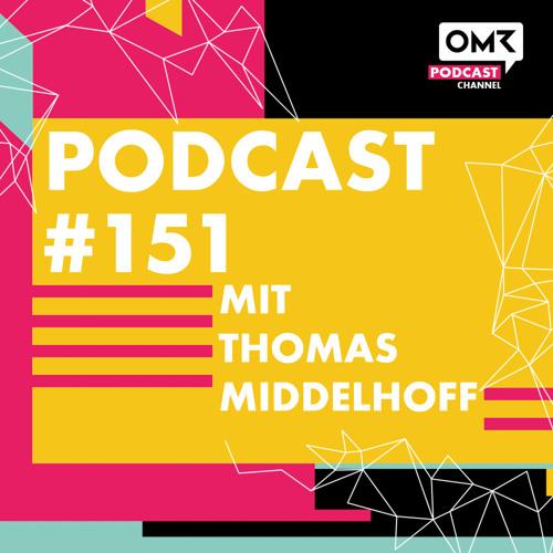 OMR #151 mit Thomas Middelhoff