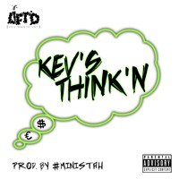 Kev'S Think'N (Produce By. Ministah)
