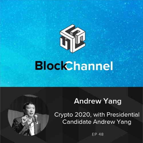 Episode 48: Crypto 2020, with Presidential Candidate Andrew Yang