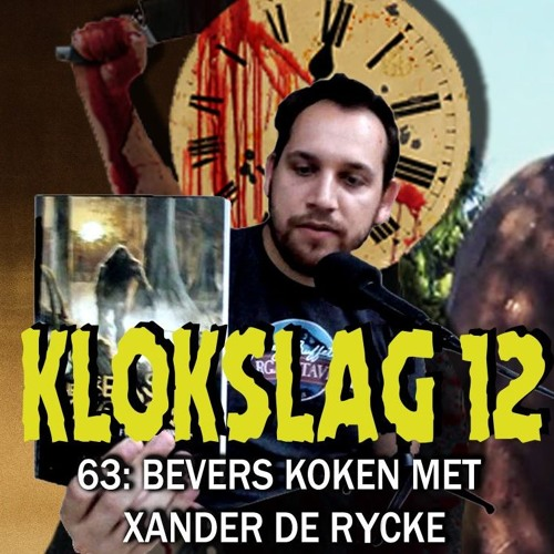 63. Bevers koken met Xander De Rycke (The Legend Of Boggy Creek & Willow Creek)