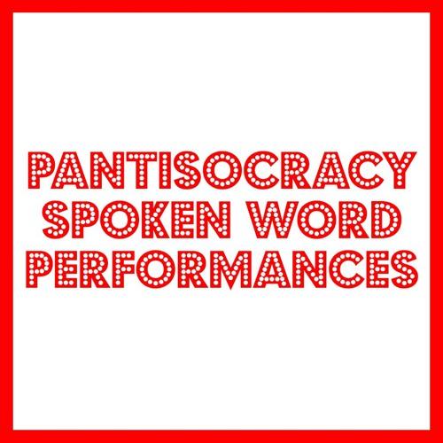 Pantisocracy - Spoken Word Performances