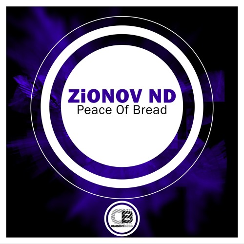 Peace Of Bread By ZIONOV ND | OUT NOW!