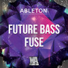 FUTURE BASS Fuse | Ableton Template (Get 10 DAW Templates Every Month For $19.9)