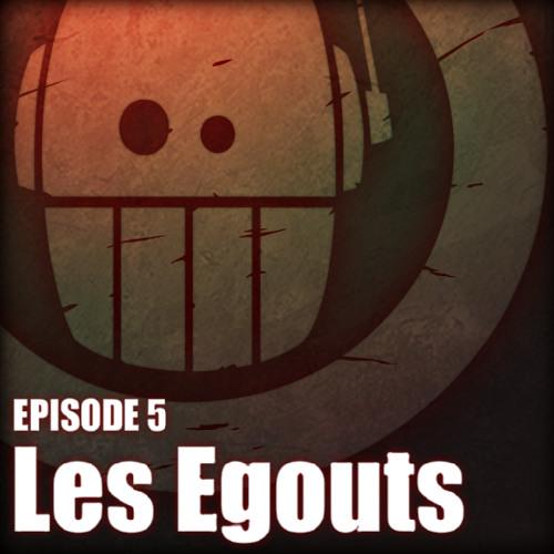 05 - Adoprixtoxis LES EGOUTS