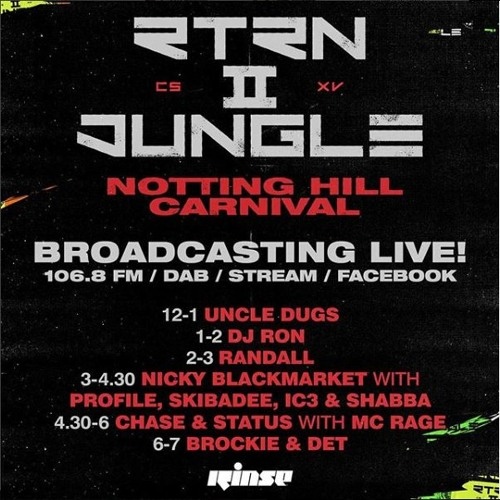 63168bca930 RTRN II JUNGLE  Live From Notting Hill Carnival with Chase   Status and MC  Rage - 27th August 2018 by Rinse FM