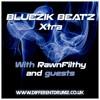 Bluezik Beatz Xtra 28 Live On Different Drumz W/ Rawnfilthy [17-08-18]