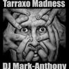 Tarraxo Madness Vol 1-2K18